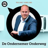 De Ondernemer Podcasts Roland Tameling De Ondernemer Onderweg