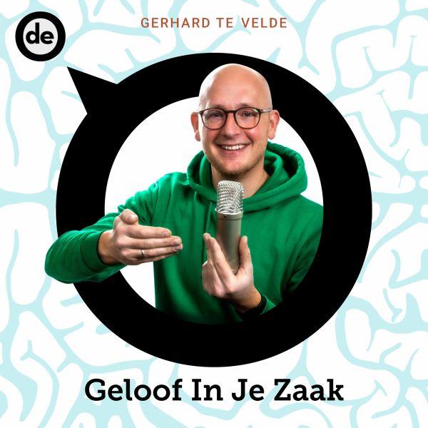 De Ondernemer Podcasts Gerhard ter Velde Geloof In Je Zaak