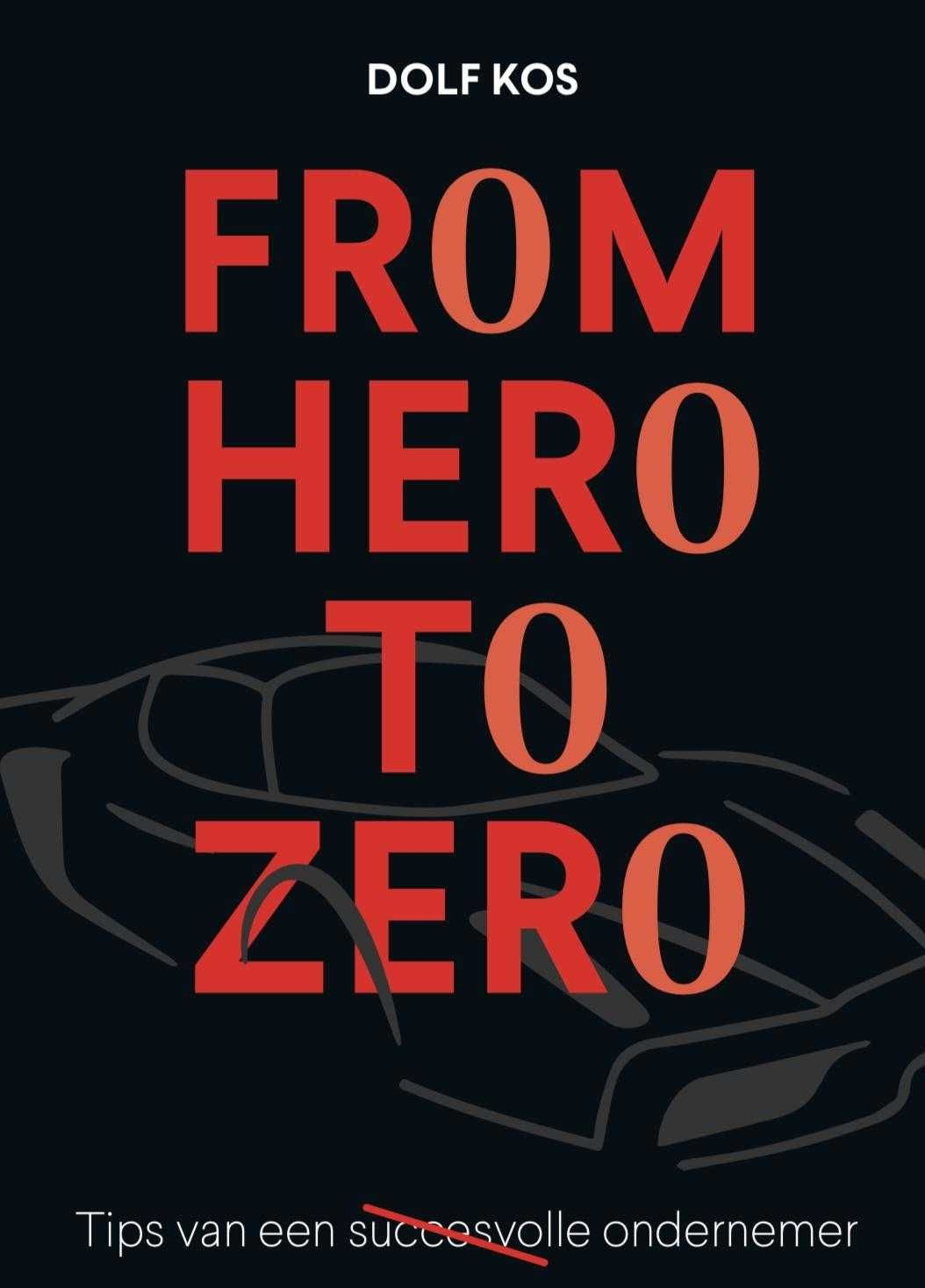 Omslag boek from hero to zero dolf kos